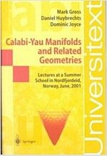 Calabi-Yau Manifolds and Related Geometries: Lectures at a Summer School in Nordfjordeid, Norway, June, 2001 (Paperback, Softcover Repri)