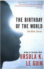 The Birthday of the World: And Other Stories (Paperback)