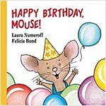 Happy Birthday, Mouse! (Board Books)
