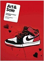 Art & Sole : Contemporary Sneaker Art & Design (Paperback)