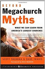 Beyond Megachurch Myths: What We Can Learn from America's Largest Churches (Hardcover)