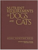 Nutrient Requirements of Dogs and Cats (Hardcover)