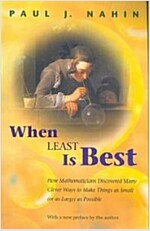 When Least Is Best: How Mathematicians Discovered Many Clever Ways to Make Things as Small (or as Large) as Possible (Paperback)