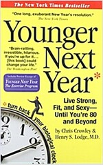 Younger Next Year: Live Strong, Fit, and Sexy - Until You're 80 and Beyond (Paperback)
