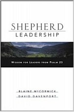 Shepherd Leadership: Wisdom for Leaders from Psalm 23 (Hardcover)