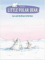 Little Polar Bear: Lars and the Brave Little Hare (Paperback)