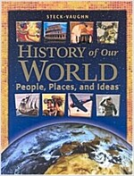 Steck-Vaughn History of Our World: Student Book Grades 6 - 12 History of Our World 2003 (Hardcover, 2003)