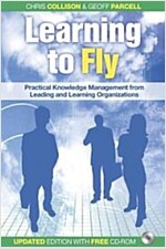Learning to Fly : Practical Knowledge Management from Leading and Learning Organizations (Paperback, 2 Rev ed)