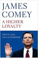 A Higher Loyalty : Truth, Lies, and Leadership (Hardcover, 영국판)