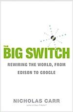 [중고] The Big Switch: Rewiring the World, from Edison to Google (Hardcover)