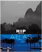 Hip Hotels: Atlas (Paperback, Compact ed.)