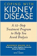 Coping with Kidney Disease: A 12-Step Treatment Program to Help You Avoid Dialysis (Paperback)