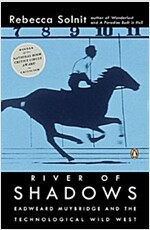 River of Shadows: Eadweard Muybridge and the Technological Wild West (Paperback)
