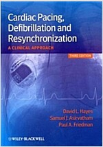 Cardiac Pacing, Defibrillation and Resynchronization: A Clinical Approach (Hardcover, 3)