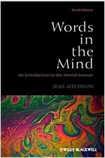 Words in the Mind : An Introduction to the Mental Lexicon (Paperback, 4th Edition)