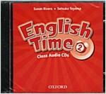English Time: 2: Class Audio CDs (CD-Audio, 2 Rev ed)