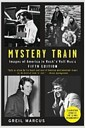 [중고] Mystery Train: Images of America in Rock 'n' Roll Music (Paperback, 5, Revised)