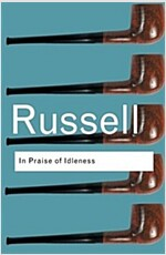 In Praise of Idleness : And Other Essays (Paperback, 2 Rev ed)