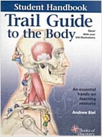 Trail Guide to the Body Student Handbook (Paperback, 1st, Spiral)