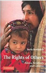 The Rights of Others : Aliens, Residents and Citizens (Paperback)
