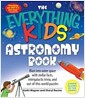 [중고] The Everything Kids' Astronomy Book: Blast Into Outer Space with Steller Facts, Intergalatic Trivia, and Out-Of-This-World Puzzles (Paperback)