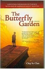 [중고] The Butterfly Garden: Surviving Childhood on the Run with One of America's Most Wanted (Paperback)