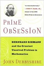 Prime Obsession: Berhhard Riemann and the Greatest Unsolved Problem in Mathematics (Paperback)