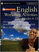 Ready-To-Use English Workshop Activities for Grades 6 - 12: 180 Daily Lessons Integrating Literature, Writing and Grammar Skills (Paperback)
