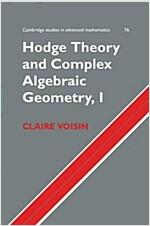 Hodge Theory and Complex Algebraic Geometry I: Volume 1 (Paperback)