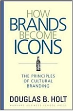 How Brands Become Icons: The Principles of Cultural Branding (Hardcover)