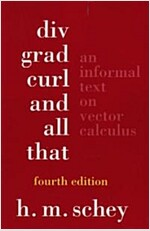 DIV, Grad, Curl, and All That: An Informal Text on Vector Calculus (Paperback, 4)