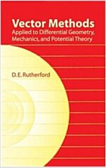 Vector Methods Applied to Differential Geometry, Mechanics, and Potential Theory (Paperback)