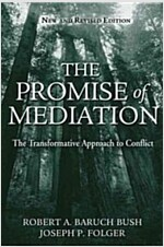 The Promise of Mediation: The Transformative Approach to Conflict (Hardcover, Revised)