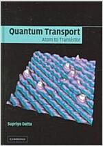 Quantum Transport : Atom to Transistor (Hardcover)