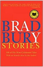 Bradbury Stories: 100 of His Most Celebrated Tales (Paperback, Perennial)