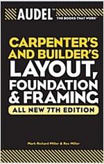 Audel Carpenter's and Builder's Layout, Foundation & Framing (Paperback, 7, All New 7th)