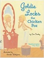 Goldie Locks Has Chicken Pox (Paperback)