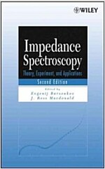 Impedance Spectroscopy: Theory, Experiment, and Applications (Hardcover, 2, Revised)