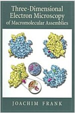 Three-Dimensional Electron Microscopy of Macromolecular Assemblies: Visualization of Biological Molecules in Their Native State (Paperback, 2)