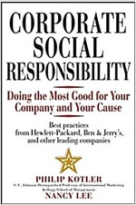 Corporate Social Responsibility: Doing the Most Good for Your Company and Your Cause (Hardcover)