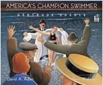 America's Champion Swimmer: Gertrude Ederle (Paperback)