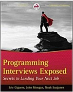 Programming Interviews Exposed: Secrets to Landing Your Next Job (Paperback, 3, Revised)