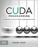 Cuda Programming: A Developer's Guide to Parallel Computing with Gpus (Paperback)