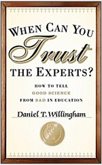 When Can You Trust the Experts?: How to Tell Good Science from Bad in Education (Hardcover)