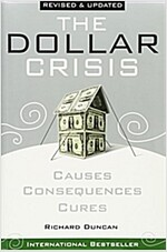 The Dollar Crisis : Causes, Consequences, Cures (Paperback, Revised and Updated)