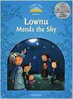 Classic Tales Second Edition: Level 1: Lownu Mends the Sky e-Book & Audio Pack (Package, 2 Revised edition)