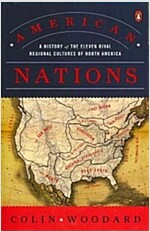 American Nations: A History of the Eleven Rival Regional Cultures of North America (Paperback)