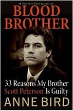 [중고] Blood Brother: 33 Reasons My Brother Scott Peterson Is Guilty                                                                                     (Paperback)