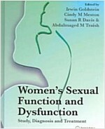 Women's Sexual Function and Dysfunction : Study, Diagnosis and Treatment (Hardcover)