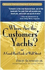Where Are the Customers' Yachts? Or a Good Hard Look at Wall Street (Paperback)